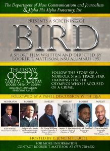 "The Department of Mass Communications and Journalism and Alpha Phi Alpha Fraternity Inc. present a screening of the short film ""Bird,"" written and directed by NSU alumnus Booker T. Mattison ('95) on Thursday, October 22, 2015 at 7 pm in Bozeman Education Building, Room 231."