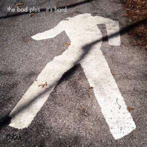 "This cover image released by Okeh Records/Sony Music Masterworks shows ""It's Hard,"" the latest release by ""The Bad Plus.""  (Okeh Records/Sony Music Masterworks via AP)"