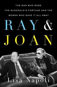 "This cover image released by Dutton shows, ""Ray & Joan: The Man Who Made the McDonald's Fortune and the Woman Who Gave It All Away,"" by Lisa Napoli. (Dutton via AP)"