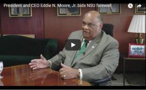 President and CEO Eddie N. Moore, Jr. bids NSUfarewell