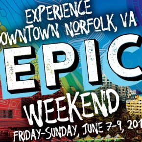"""Epic Weekend"" comes to downtown Norfolk"